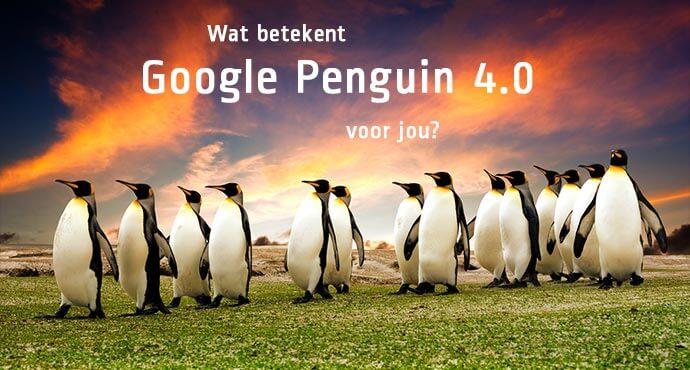 Wat betekent Google Penguin 4.0 voor jou?